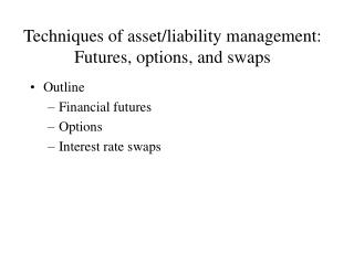 Techniques of asset/liability management: Futures, options, and swaps