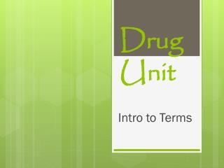 Drug Unit