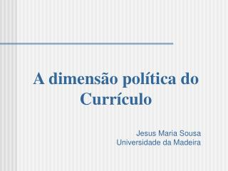 A dimensão política do Currículo