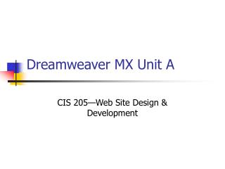 Dreamweaver MX Unit A