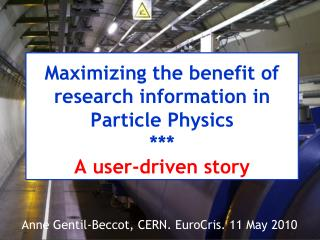 Maximizing the benefit of research information in Particle Physics *** A user-driven story