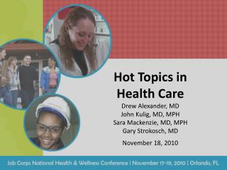 Hot Topics in  Health Care