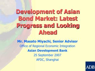 Development of Asian Bond Market: Latest Progress and Looking Ahead