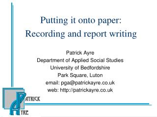 Putting it onto paper: Recording and report writing