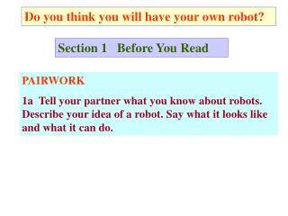 Do you think you will have your own robot?