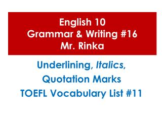 English 10 Grammar & Writing #16 Mr. Rinka