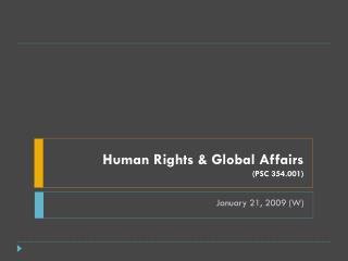 Human Rights & Global Affairs  (PSC 354.001)