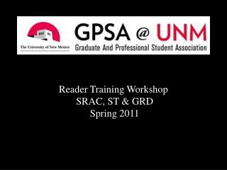 Reader Training Workshop  SRAC, ST & GRD Spring  2011
