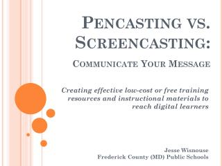 Pencasting vs . Screencasting: Communicate Your Message