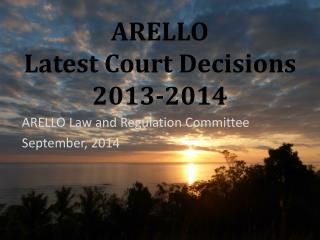 ARELLO Latest Court Decisions 2013-2014