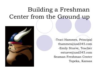 Building a Freshman Center from the Ground up