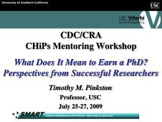 Timothy M. Pinkston Professor, USC July 25-27, 2009