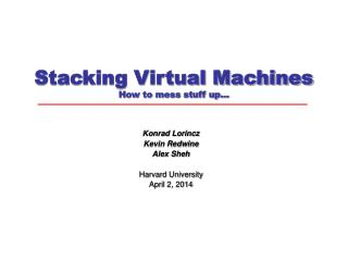 Stacking Virtual Machines How to mess stuff up