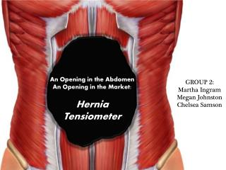 An Opening in the Abdomen An Opening in the Market: Hernia  Tensiometer