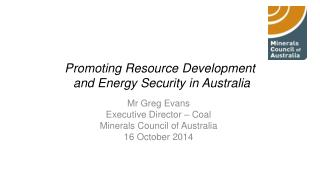 Promoting Resource Development and Energy Security in Australia