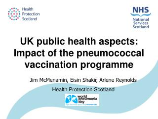 UK public health aspects: Impact  of the pneumococcal vaccination programme