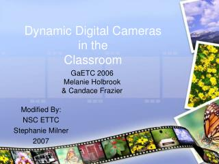 Dynamic Digital Cameras   in the  Classroom