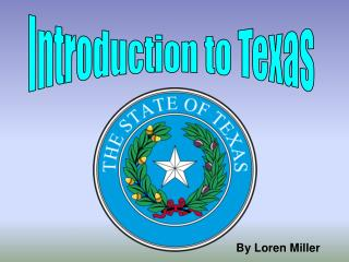 Introduction to Texas