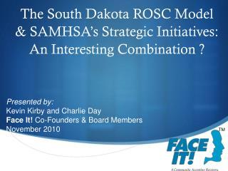 The South Dakota ROSC Model & SAMHSA's Strategic Initiatives: An Interesting Combination ?
