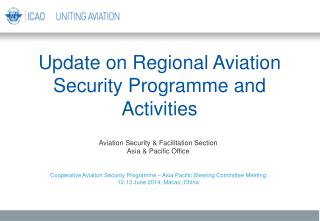Update on Regional Aviation Security  Programme  and Activities