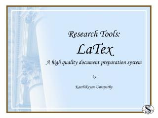 Research Tools: LaTex  A high quality document preparation system