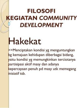 FILOSOFI KEGIATAN COMMUNITY DEVELOPMENT