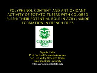 Diganta Kalita Post Doctoral Research Associate San Luis Valley Research Center