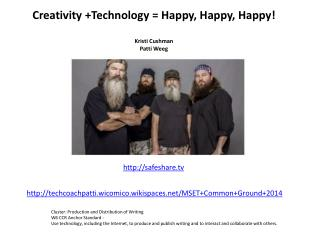 Creativity +Technology = Happy, Happy, Happy ! Kristi Cushman  Patti  Weeg