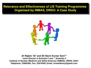 Relevance and Effectiveness of LIS Training  Programmes Organised  by INMAS, DRDO: A Case Study