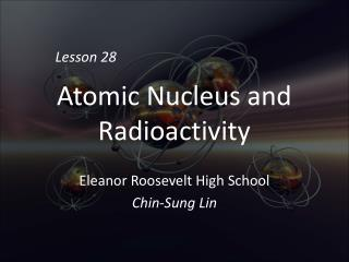 Atomic Nucleus and Radioactivity