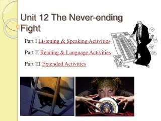 Unit 12 The Never-ending Fight
