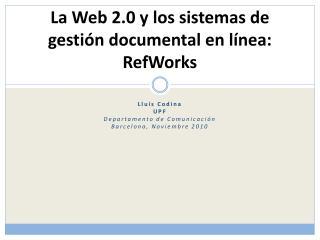 La Web 2.0 y los sistemas de gestión documental en línea: RefWorks