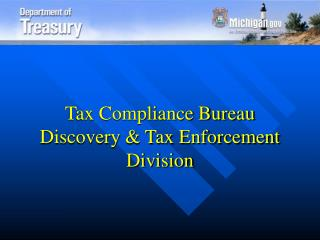 Tax Compliance Bureau Discovery & Tax Enforcement Division