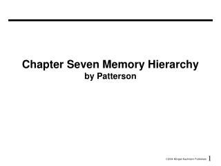 Chapter Seven Memory Hierarchy by Patterson