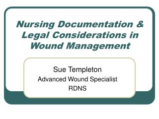 Nursing Documentation & Legal Considerations in Wound Management
