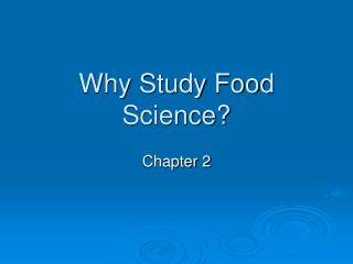 Why Study Food Science?