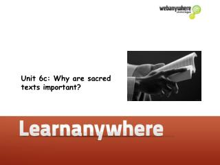 Unit 6c: Why are sacred texts important?