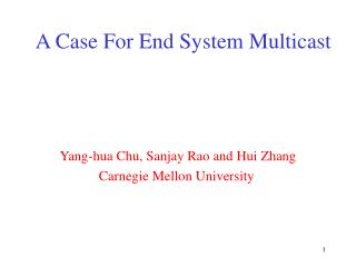 A Case For End System Multicast