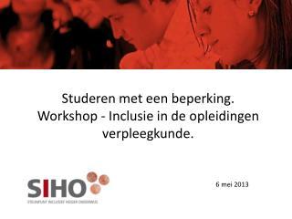 Studeren met een beperking. Workshop - Inclusie in de opleidingen verpleegkunde.