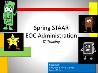Spring STAAR  EOC Administration TA Training