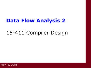Data Flow Analysis 2 15-411 Compiler Design