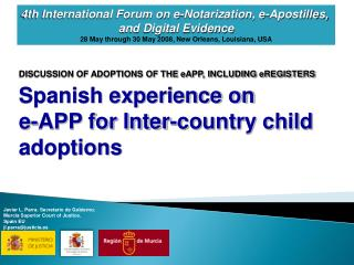 DISCUSSION OF ADOPTIONS OF THE eAPP, INCLUDING eREGISTERS Spanish experience on  e-APP for Inter-country child adoptions
