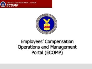 Employees' Compensation Operations and Management Portal (ECOMP)