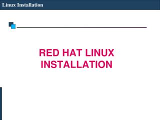 RED HAT LINUX INSTALLATION