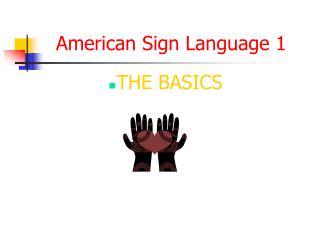 American Sign Language 1