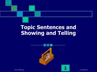 Topic Sentences and Showing and Telling