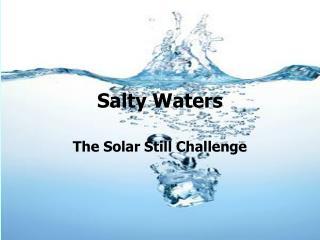 Salty Waters