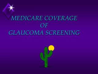 MEDICARE COVERAGE  OF  GLAUCOMA SCREENING