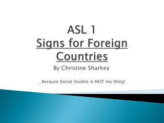 ASL 1 Signs for Foreign Countries