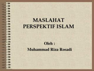MASLAHAT  PERSPEKTIF ISLAM